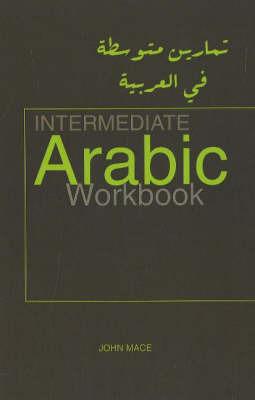 Intermediate Arabic Workbook by John Mace image