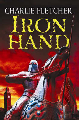 Iron Hand (Stoneheart #2) by Charlie Fletcher image