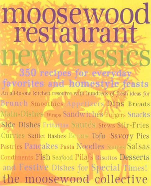 Moosewood Restaurant New Classics by Moosewood Collective image