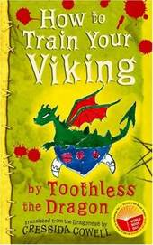 How to Train Your Viking, by Toothless: Translated from the Dragonese by Cressida Cowell by Cressida Cowell image