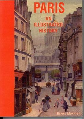 Paris: An Illustrated History by Elaine Mokhtefi