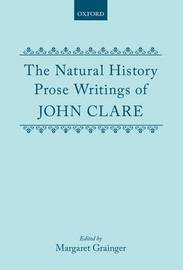 The Natural History Prose Writings, 1793-1864 by John Clare image