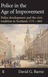 Police in the Age of Improvement by David Barrie