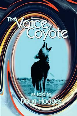 The Voice of Coyote: and Other Spirit Animal Tales by Doug Hodges image