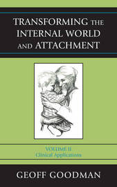 Transforming the Internal World and Attachment by Geoff Goodman