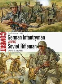 German Infantryman vs Soviet Rifleman by David Campbell