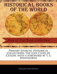 The Lost Cities of Ceylon by Geraldine Edith Mitton