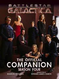 Battlestar Galactica: The Official Companion: Season 4 by Sharon Gosling