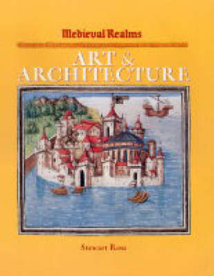 Medieval Realms: Art and Architecture by Stewart Ross image