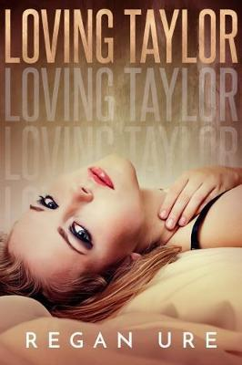 Loving Taylor by Regan Ure image