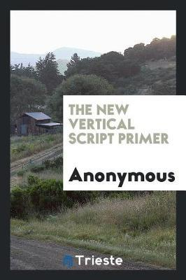 The New Vertical Script Primer by * Anonymous image