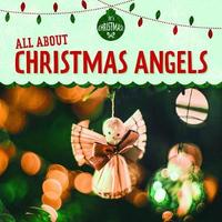 All about Christmas Angels by Kristen Rajczak Nelson image