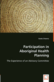 Participation in Aboriginal Health Planning by Geeta Cheema