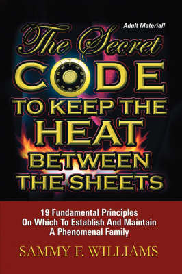 The Secret Code To Keep The Heat Between The Sheets by Sammy, F. Williams image