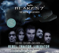 Blake's 7: The Audio Adventures: Rebel, Traitor, Liberator by Ben Aaronovitch image