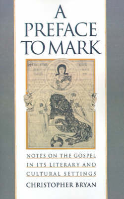 A Preface to Mark by Christopher Bryan