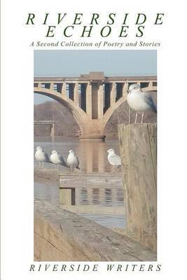 Riverside Echoes: A Second Collection of Poetry and Stories by Riverside Writers image