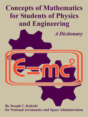 Concepts of Mathematics for Students of Physics and Engineering by Joseph, C. Kolecki image