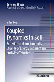 Coupled Dynamics in Soil by Yijian Zeng