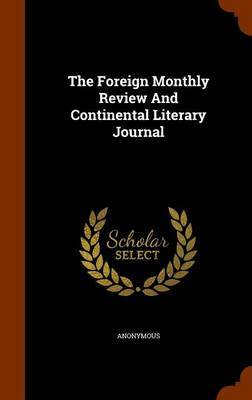 The Foreign Monthly Review and Continental Literary Journal by * Anonymous