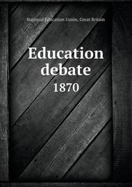 Education Debate 1870 by National Education Union