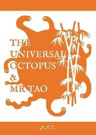 The Universal Octopus & Mr Tao by Brian F. Taylor