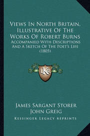 Views in North Britain, Illustrative of the Works of Robert Burns: Accompanied with Descriptions and a Sketch of the Poet's Life (1805) by James Sargant Storer image