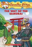 The Way of the Samurai (Geronimo Stilton #49) by Geronimo Stilton