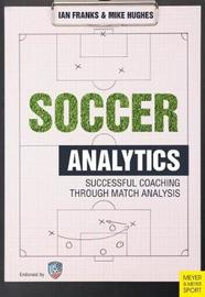 Soccer Analytics by Ian M Franks