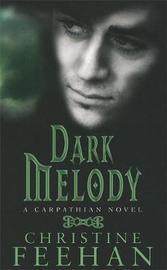 Dark Melody (The Carpathians #12) (UK Edition) by Christine Feehan