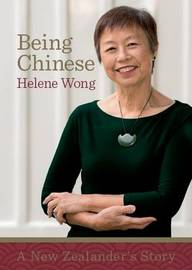 Being Chinese by Helene Wong