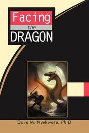 Facing the Dragon by Dave M. Nyekwere