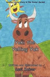 Yoki the Yelling Yak by Lori Kaiser