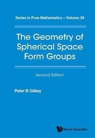Geometry Of Spherical Space Form Groups, The by Peter B Gilkey