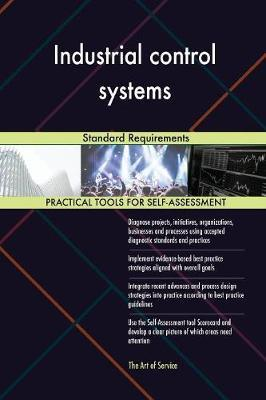 Industrial Control Systems Standard Requirements by Gerardus Blokdyk