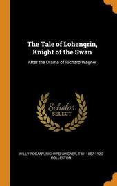 The Tale of Lohengrin, Knight of the Swan by Willy Pogany
