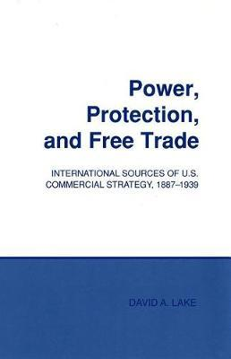 Power, Protection, and Free Trade by David A Lake image