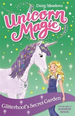Unicorn Magic: Glitterhoof's Secret Garden by Daisy Meadows