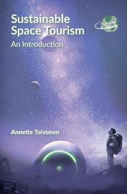 Sustainable Space Tourism by Annette Toivonen