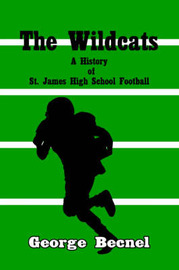 The Wildcats: A History of St. James High School Football by George Becnel image