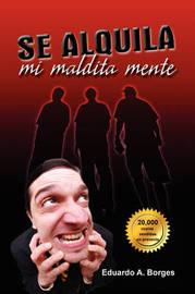 Se Alquila Mi Maldita Mente by Eduardo A. Borges image