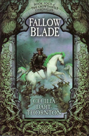 Fallowblade: Book Four of the Crowthistle Chronicles by Cecilia Dart-Thornton