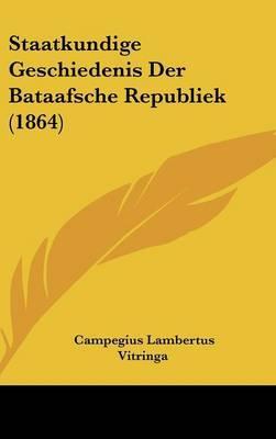 Staatkundige Geschiedenis Der Bataafsche Republiek (1864) by Campegius Lambertus Vitringa image