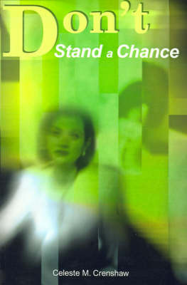 Don't Stand a Chance by Celeste M. Crenshaw