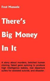 There's Big Money in it by Fred A Manuele image