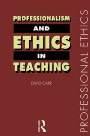 Professionalism and Ethics in Teaching by David Carr image