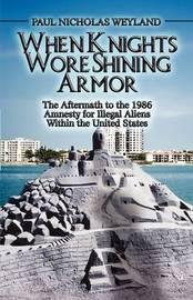 When Knights Wore Shining Armor by Paul Nicholas Weyland image
