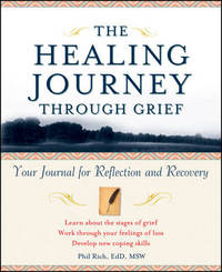 The Healing Journey Through Grief by Phil Rich image