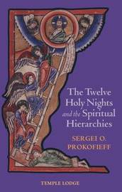 The Twelve Holy Nights and the Spiritual Hierarchies by Sergei O. Prokofieff