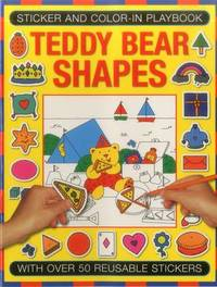 Sticker and Color-in Playbook: Teddy Bear Shapes by Jenny Tulip